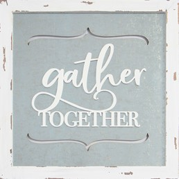 14X14 GATHER TOGETHER METAL/WOOD SIGN WITH RAISED LETTERS