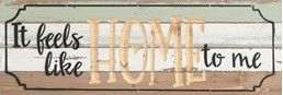 24X8 IT FEELS LIKE HOME TO ME RECLAIMED WOOD SIGN WITH CARVED DETAIL