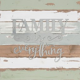 14X14 FAMILY IS EVERYTHING RECLAIMED WOOD SIGN WITH METAL DETAIL