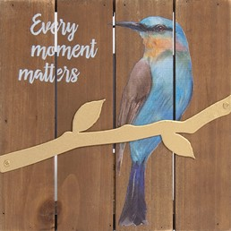 EVERY MOMENT MATTERS WOOD SIGN