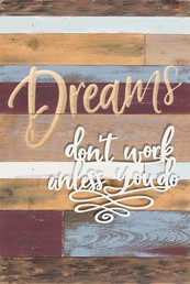 12X18 DREAMS DON'T WORK UNLESS YOU DO RECLAIMED WOOD SIGN WITH CARVED DETAIL