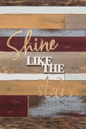 12X18 SHINE LIKE THE STARS RECLAIMED WOOD SIGN WITH CARVED DETAIL