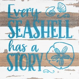 12x12 EVERY SEASHELL HAS A STORY RECLAIMED WOOD SIGN