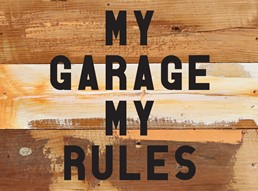My Garage My Rules 8x6 Reclaimed Wood Wall Art