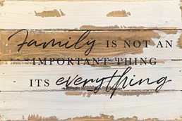 Family is Everything 12x8 Reclaimed Wood Wall Art