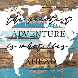 The Greatest Adventure is What Lies Ahead 24x24 Reclaimed Wood Wall Art