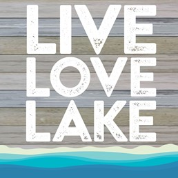 Live, Love, Lake 12x12 Indoor/Outdoor Recycled Polystyrene Wall Art