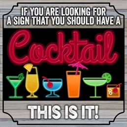 Cocktail Sign 12x12 Indoor/Outdoor Recycled Polystyrene Wall Art
