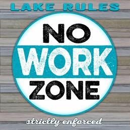 No Work Zone 22x22 Indoor/Outdoor Recycled Polystyrene Wall Art