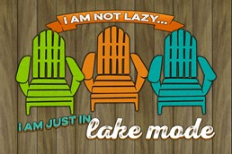I'm Just in Lake Mode 12x8 Indoor/Outdoor Recycled Polystyrene Wall Art