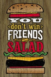 You Don't Win Friends with Salad 12x8 Indoor/Outdoor Recycled Polystyrene Wall A