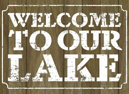 Welcome to Our Lake 22x16 Indoor/Outdoor Recycled Polystyrene Wall Art