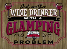 Wine Drinker with a Glamping Problem 22x16 Indoor/Outdoor Recycled Polystyrene W