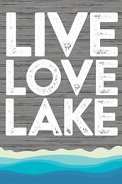 Live Love Lake 12x18 Indoor/Outdoor Recycled Polystyrene Wall Art