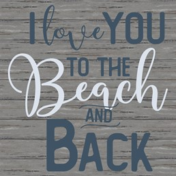 Love You to the Beach and Back 22x22 Indoor/Outdoor Recycled Polystyrene Wall Ar